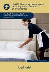 Limpieza y puesta a punto de pisos y zonas comunes en alojamientos. HOTA0108