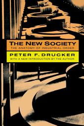 The New Society: The Anatomy of Industrial Order, Edition 2
