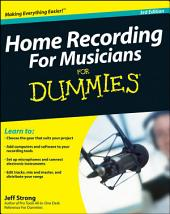 Home Recording For Musicians For Dummies: Edition 3