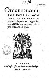 Ordonnance du Roy pour la monstre de sa gendarmerie, assignée au vingtiesme jour d'octobre... 1567