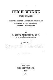 Hugh Wynne, Free Quaker: Sometime Brevet Lieutenant-colonel on the Staff of His Excellency General Washington, Volume 2