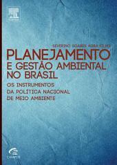 Planejamento e Gestão Ambiental no Brasil: Os Instrumentos da Política Nacional de Meio Ambiente