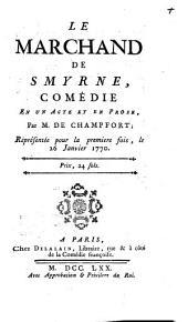 Le marchand de smyrne: comédie en un acte et en prose
