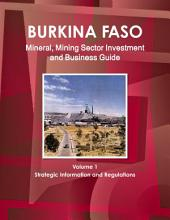 Burkina Faso Mineral & Mining Sector Investment and Business Guide