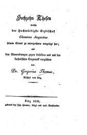 Sechzehn Thesen, welche der Hochwürdigste Erzbischof Clemens Augustus seinem Clerus zu unterzeichnen vorgelegt hat mit den Einwendungen gegen dieselben und mit der katholischen Dogmatik verglichen