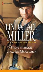 Triple mariage chez les McKettrick: T3 - La fierté des McKettrick