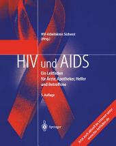 HIV und AIDS: Ein Leitfaden für Ärzte, Apotheker, Helfer und Betroffene, Ausgabe 5