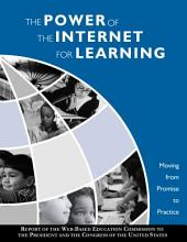 The power of the Internet for learning moving from promise to practice : report of the Web-based Education Commission