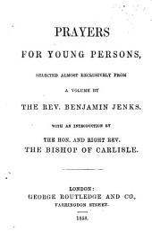 Prayers for Young Persons, selected [by J. M.] almost exclusively from a volume by the Rev. B. J. With an Introduction by the Bishop of Carlisle