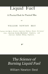 The science of burning liquid fuel: a practical book for practical men