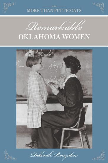 More Than Petticoats  Remarkable Oklahoma Women PDF