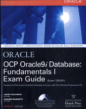 OCP Oracle9i Database  Fundamentals I Exam Guide PDF