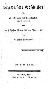 Baierische geschichte für alle stände des vaterlandes ohne unterschied von den frühesten zeiten bis zum jahre 1832: Band 4