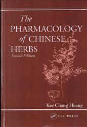 The Pharmacology Of Chinese Herbs Second Edition Book PDF