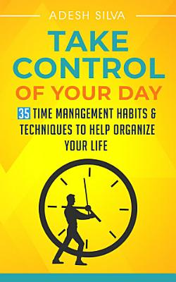 Take Control Of Your Day