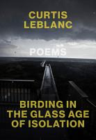 Birding in the Glass Age of Isolation PDF