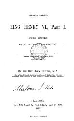 Shakspeare s King Henry vi   part i  with notes critical and explanatory  adapted for scholastic or private study by J  Hunter PDF