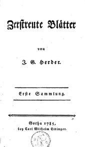 Zerstreute Blätter von J. G. Herder: Band 1