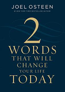 Two Words That Will Change Your Life Today Book