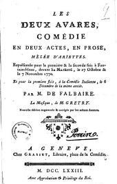 Les deux avares, comedie en deux actes, en prose, melee d'ariettes. Representee pour la premiere & la seconde fois a Fontainebleau, devant Sa Majeste, le 27 octobre & le 7 novembre 1770. Et pour la premiere fois, a la Comedie Italienne, le 6 decembre de la meme anee. Par M. de Falbaire. La musique, de M. Gretry