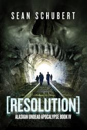 Resolution: Alaskan Undead Apocalypse