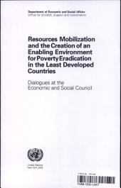 Resources Mobilization and the Creation of an Enabling Environment for Poverty Eradication in the Least Developed Countries: Dialogues at the Economic and Social Council
