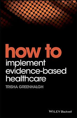 How to Implement Evidence Based Healthcare PDF