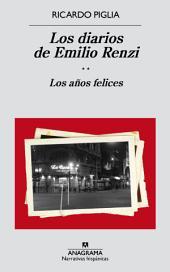 Los diarios de Emilio Renzi. Los años felices