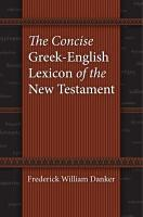 The Concise Greek English Lexicon of the New Testament PDF