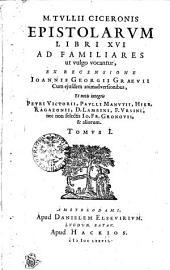 M. Tullii Ciceronis Epistolarum libri XVI ad familiares ut vulgo vocantur