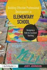 Building Effective Professional Development in Elementary School PDF
