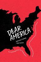 Dear America  Reflections on Race PDF