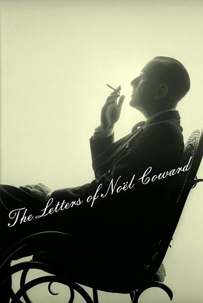 Download The Letters of Noel Coward Book