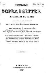 Lezione sopra i sette P. ricordati da Dante nel canto IX del Purgatorio: detta della Società colombaria fiorentina nell'adunanza del dì 10 settembre 1837
