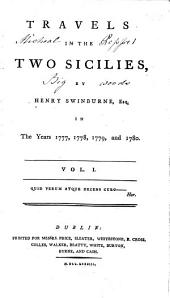 Travels in the Two Sicilies, by Henry Swinburne, Esq. in the Years 1777, 1778, 1779, and 1780