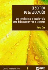 El sentido de la educación: Una introducción a la filosofía y a la teoría de laeducación y de la enseñanza