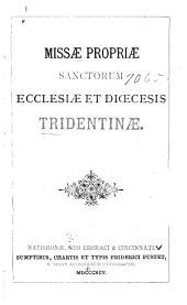 Missæ propriæ Sanctorum ecclesiæ et diœcesis Tridentinæ