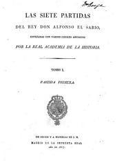 Las siete partidas del Don rey Alfonso el Sabio: contejados con varios codices antiguos por la Real Academia de la Historia, Volumen 1