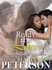 Ready For Love: The Collection (Sexy Interracial BW/WM Billionaire Erotic Romance)