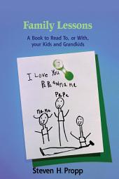Family Lessons: A Book to Read To, or With, Your Kids and Grandkids