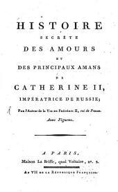 Histoire secrète des amours et des principaux amans de Catherine II., impératrice de Russie