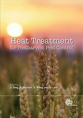 Heat Treatments for Postharvest Pest Control