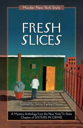 Fresh Slices: A Mystery Anthology