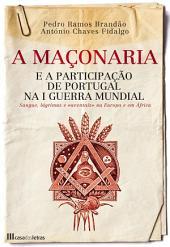 A Maçonaria e a Participação de Portugal na I Guerra Mundial