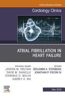 Atrial Fibrillation in Heart Failure  An Issue of Cardiology Clinics  Ebook PDF