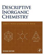 Descriptive Inorganic Chemistry: Edition 2