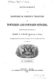 Supplement to Sanford M. Green's Treatise on Townships and Township Officers