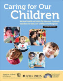 Caring for Our Children  National Health and Safety Performance Standards  Guidelines for Early Care and Education Programs Book