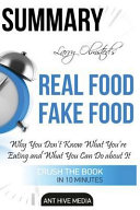 Summary Larry Olmsted s Real Food Fake Food