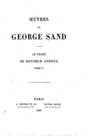 Oeuvres de George Sand: Le péché de Monsieur Antoine., t. I
